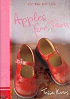 Apples for Jam; Recipes for Life