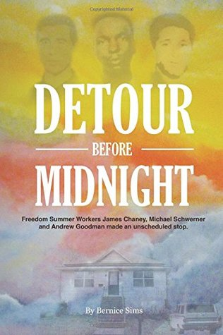 Detour Before Midnight: Freedom Summer Workers: James Chaney, Michael Schwerner, and Andrew Goodman Made an Unscheduled Stop