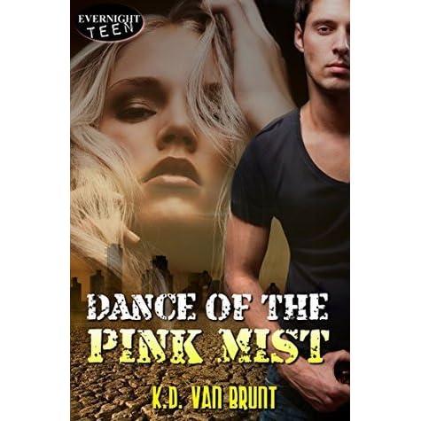 Dance Of The Pink Mist By Kd Van Brunt