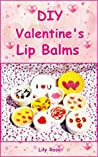 DIY Valentine's Lip Balms: 10 DIY Valentine's Lip Balms: Homemade Romantic Valentine's lip balm recipes from organic natural ingredients you can do it with fun and easy.