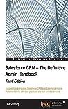 Salesforce CRM - The Definitive Admin Handbook - Third Edition