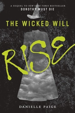 The Wicked Will Rise (Dorothy M - Danielle Paige