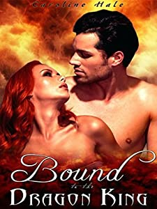 Bound to the Dragon King (Kissed by Fire Book 3)