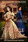 The Whistle Walk (Ironwood Plantation Family #1)