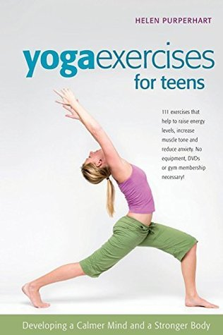 Yoga-Exercises-for-Teens-Developing-a-Calmer-Mind-and-a-Stronger-Body-SmartFun-Activity-Books-