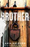Brother by Ania Ahlborn