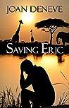 Saving Eric by Joan Deneve
