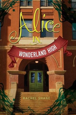 Alice In Wonderland High by Rachel Shane