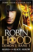 Mark of the Black Arrow (Robin Hood: Demon's Bane, #1)