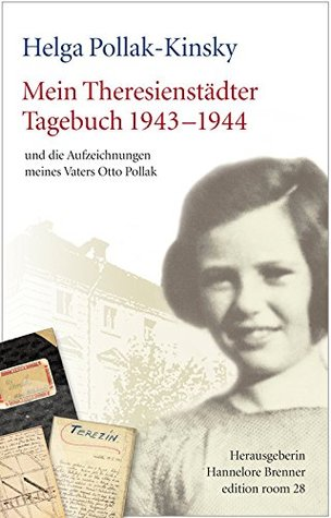 Mein Theresienstädter Tagebuch 1943-1944 by Helga Pollak-Kinsky