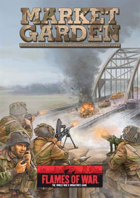 Flames of War: Market Garden: The Allied Invasion of Holland, September-November 1944