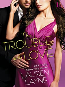 The Trouble with Love  (Sex, Love & Stiletto, #4)