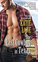The Last Cowboy in Texas (Deep in the Heart of Texas #7)