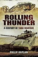 Rolling Thunder: A Century of tank Warfare