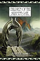 Children of the Serpent Gate (Tears of Artamon, #3)