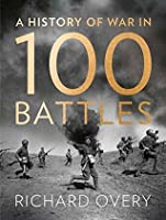 A history of war in 100 battles by richard overy a history of war in 100 battles fandeluxe Gallery