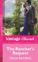 The Rancher's Request (Mills & Boon Vintage Cherish) (Mills & Boon Cherish)