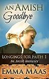 An Amish Goodbye (Longings for Faith #1)