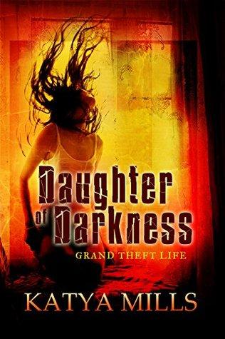 Grand Theft Life by Katya Mills