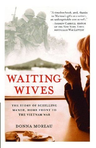 Waiting Wives  The Story of Schilling Manor, Home Front to the Vietnam War