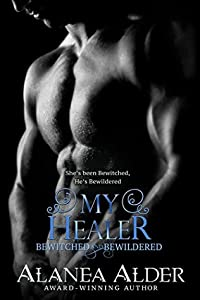 My Healer (Bewitched and Bewildered, #3)