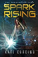 Spark Rising (The Progenitor Saga Book 1)