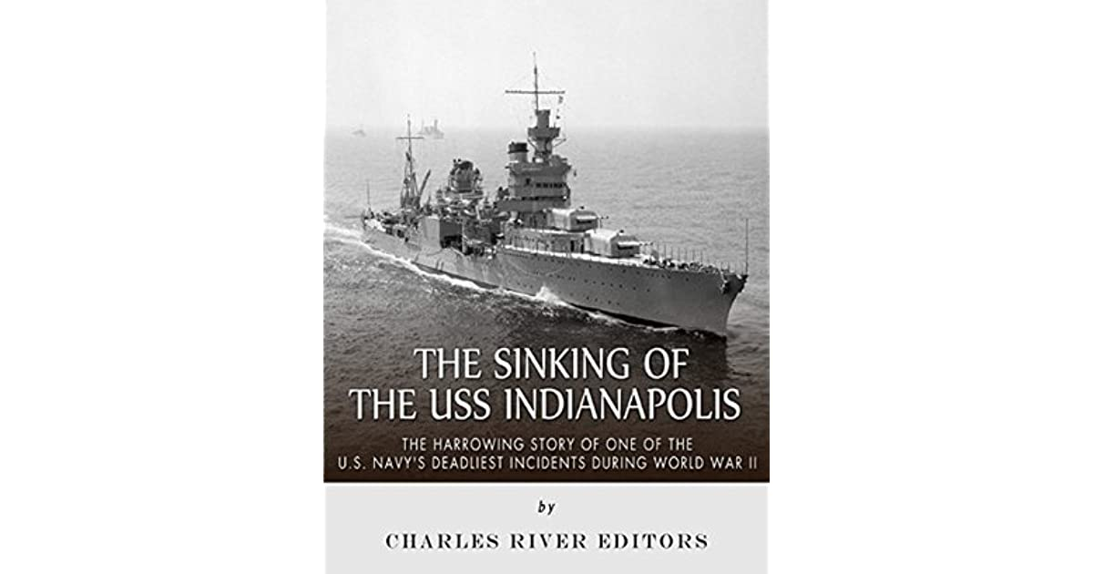 the sinking of the uss indianapolis A harrowing, adrenaline-charged account of america's worst naval disaster — and of the heroism of the men who, against all odds, survived on july 30, 1945, the uss indianapolis was torpedoed in the south pacific by a japanese submarine.