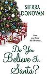 Do You Believe in Santa? by Sierra Donovan