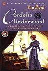 Cordelia Underwood: Or, the Marvelous Beginnings of the Moosepath League
