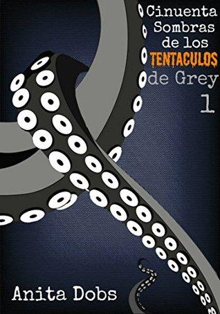 Cincuenta Sombras De Los Tentáculos De Grey - 1