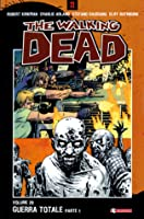 The Walking Dead, Vol. 20: Guerra totale Parte 1