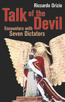 Talk of the Devil: Encounters with Amin, Bokassa, Menghistu, Hoxha, Duvalier Milosevic & Jaruzelski