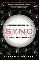 Sync: How Order Emerges from Chaos In the Universe, Nature, and Daily Life