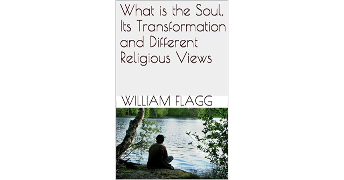 What is the Soul, Its Transformation and Different Religious Views