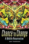 Chance to Change: A Midlife Resurrection