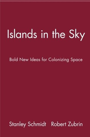 Islands in the Sky: Bold New Ideas for Colonizing Space