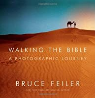 Walking the Bible: A Photographic Journey