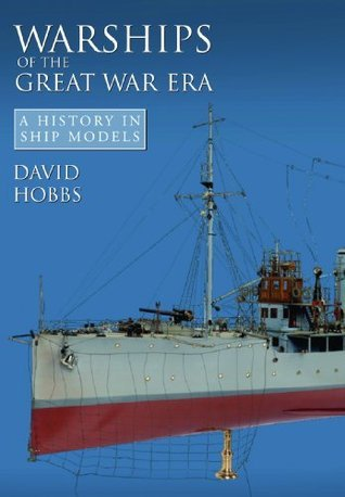 Warships of the Great War Era  A History in Ship Models