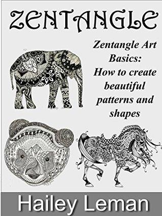 Zentangle: Zentangle Art Basics: How to create beautiful patterns
