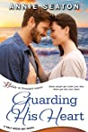 Guarding His Heart (Half Moon Bay #3)