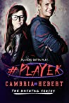 #Player by Cambria Hebert