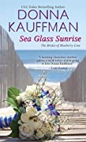 Sea Glass Sunrise (The Brides of Blueberry Cove, #1)