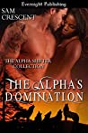 The Alpha's Domination (The Alpha Shifter Collection #4)
