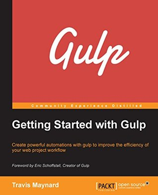 Getting Started with Gulp by Travis Maynard