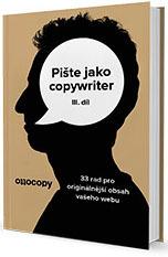 Pište jako copywriter – 3. díl by Otto Bohuš