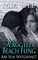 Naughty Beach Fling (Are You Watching? Book 1)