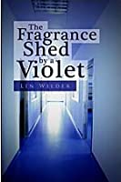 The Fragrance Shed by a Violet