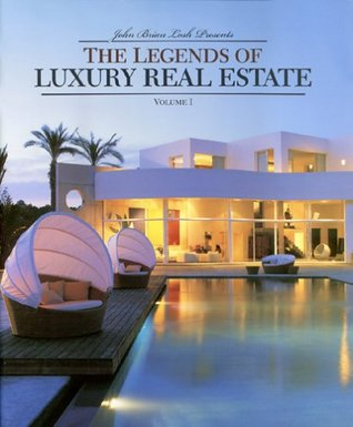 The Legends of Luxury Real Estate: Volume I