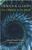 The Unreal and the Real Volume 1: Where on Earth