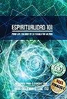 """Espiritualidad 101 Para los """"colgaos"""" en la Escuela de la Vida: El Repaso Para El Examen Final"""